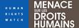 Human Rights Watch - Menace sur les droits humains